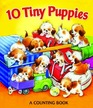 10 Tiny Puppies: A Counting Book
