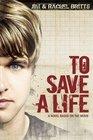 To Save a Life Novel