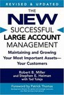 The New Successful Large Account Management  Maintaining and Growing Your Most Important Assets -- Your Customers