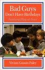 Bad Guys Don't Have Birthdays  Fantasy Play at Four