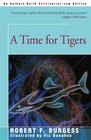 A Time for Tigers