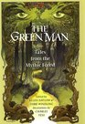 The Green Man Tales from the Mythic Forest