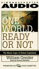 ONE WORLD READY OR NOT THE MANIC LOGIC OF GLOBAL CAPITALISM CASSETTE