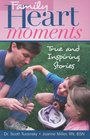 Family Heart Moments True and Inspiring Stories