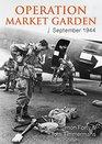 Operation Market Garden September 1944