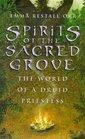 Spirits of the Sacred Grove The World of a Druid Priestess
