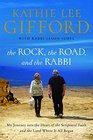 The Rock the Road and the Rabbi My Journey into the Heart of the Scriptural Faith and the Land Where It All Began