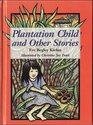 Plantation Child and Other Stories