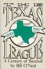 The Texas League 18881987 A Century of Baseball