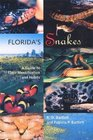 Florida's Snakes A Guide to Their Identification and Habits