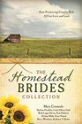 The Homestead Brides Collection 9 Pioneering Couples Risk All for Love and Land