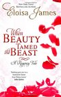 When Beauty Tamed the Beast. Eloisa James (Happily Ever After 2)