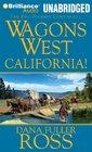 Wagons West California