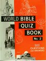 World Bible Quiz Book No. 2: 900 Questions and Answers Arranged in 60 Sections