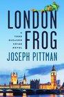 London Frog A Todd Gleason Crime Novel
