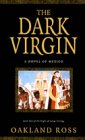 The Dark Virgin A Novel of Mexico