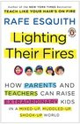 Lighting Their Fires How Parents and Teachers Can Raise Extraordinary Kids in a Mixed-up Muddled-up Shook-up World