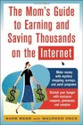 The Mom's Guide to Earning and Saving Thousands on the Internet (Mom's Guide to Earning  Saving Thousands on the Internet)