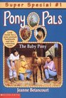 The Baby Pony  (Pony Pals Super Special, Bk 1)