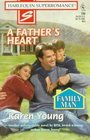 A Father's Heart (Family Man) (Harlequin Superromance, No 786)