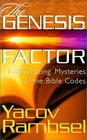 The Genesis Factor  The Amazing Mysteries of the Bible Codes