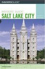 Insiders' Guide to Salt Lake City 4th