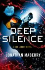 Deep Silence A Joe Ledger Novel