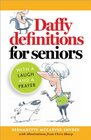 Daffy Definitions for Seniorswith a Laugh and a Prayer