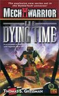 The Dying Time (Mechwarrior, 5)