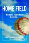 Home Field Writers Remember Baseball