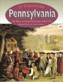 Pennsylvania The History of Pennsylvania Colony 1681-1776
