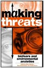 Making Threats Biofears and Environmental Anxieties