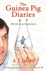The Guinea Pig Diaries My Life as an Experiment