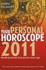 Your Personal Horoscope 2011 Month-by-Month Forecasts for Every Sign