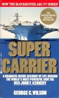 Supercarrier: An Inside Account of Life Aboard the World's Most Powerful Ship, the USS John F. Kennedy