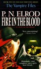 Fire in the Blood (Vampire Files, Bk 5)