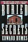 Buried Secrets : A True Story of Drug Running, Black Magic, and Human Sacrifice