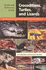 Guide And Reference to the Crocodilians Turtles And Lizards of Eastern And Central North America