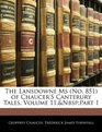 The Lansdowne Ms  of Chaucer's Canterury Tales Volume 11nbsppart 1