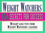 Weight Watchers 101 Secrets for Success: Weight Loss Tips from Weight Watchers Leaders, Staff and Members