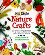 Kid Style Nature Crafts 50 Terrific Things to Make With Nature's Materials