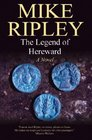 The Legend of Hereward A Novel of Norman England 1063-1071 AD