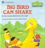 Big Bird Can Share (Sesame Street Growing-Up Book)