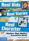 Real Kids Real Stories Real Character Choices That Matter Around the World