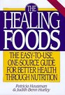 The Healing Foods The Easy-To-Use One-Source Guide for Better Health Through Nutrition