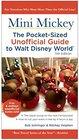 Mini Mickey The PocketSized Unofficial Guide to Walt Disney World