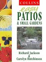 Easy Patios and Small Gardens