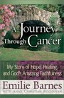 A Journey Through Cancer My Story of Hope Healing and God's Amazing Faithfulness