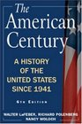 The American Century A History of the United States Since 1941