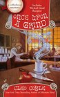 Once Upon a Grind (Coffeehouse Mystery, Bk 14)